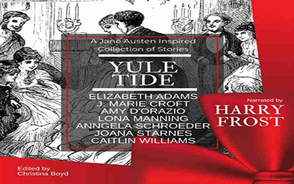 Yuletide: A Jane Austen Inspired Collection of Stories Audiobook (Review)
