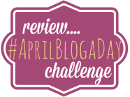 #AprilBlogaDay Challenge Review