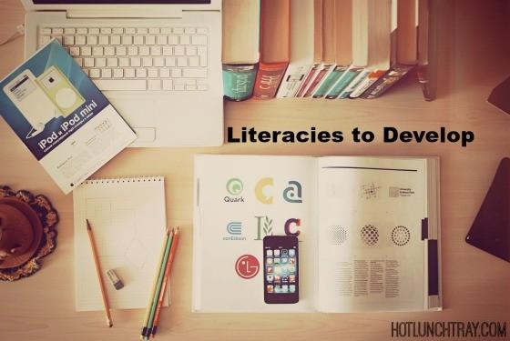 Literacies to Develop