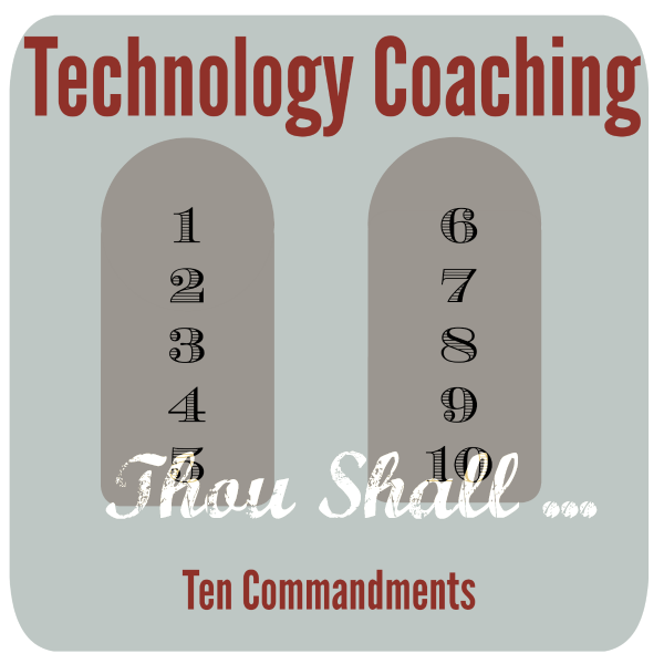 Tech nology Coaching Ten Commandments