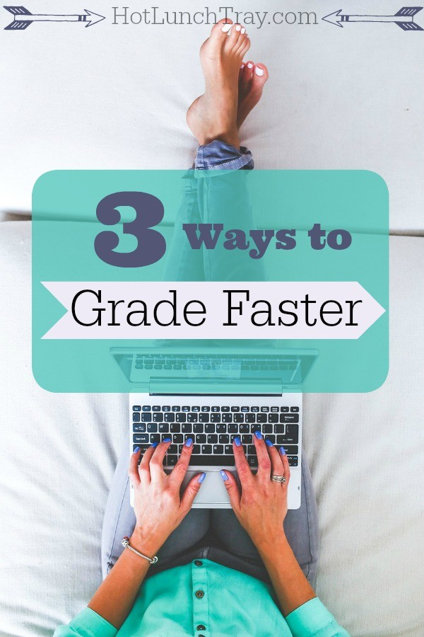 3 Ways to Grade Faster