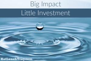 Big Impact Little Investment