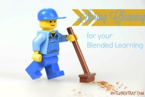 Spring Cleaning for Blended Learning
