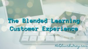 the blended learning customer experience