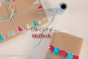 The Gift of EdTech
