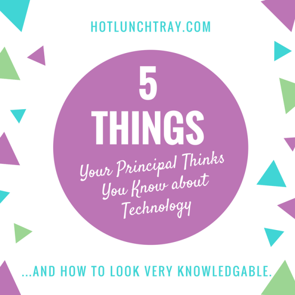 5 Things Your Principal thinks you know