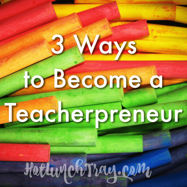 3 Ways Teacherpreneur