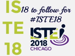 18 to follow for #ISTE18