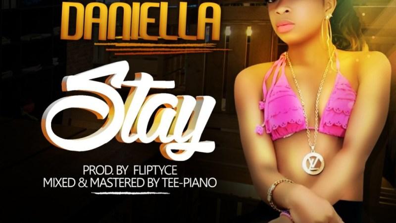 Daniella – Stay (Prod. by Fliptyce)