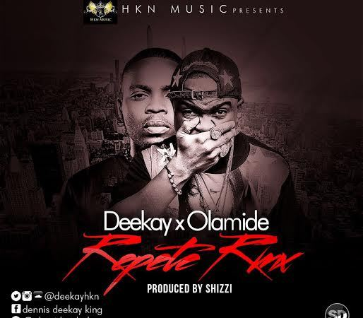 Deekay feat. Olamide – Repete (Remix)
