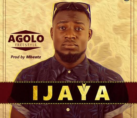 Ijaya – Agolo (Prod. by Mbeatz)
