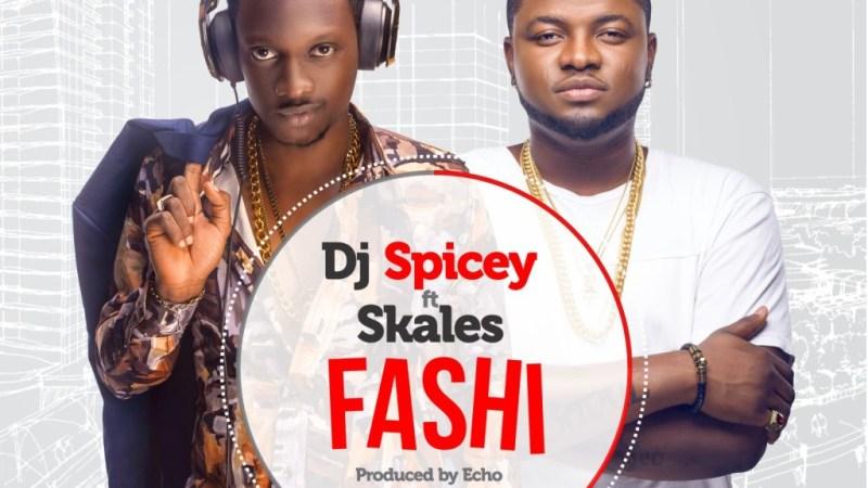 DJ Spicey ft. Skales – Fashi (Prod. by Echo)