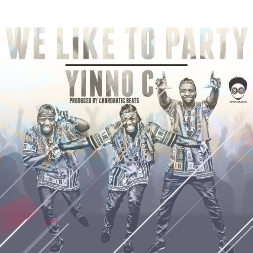 Yinno C - We Like To Party - Artwork