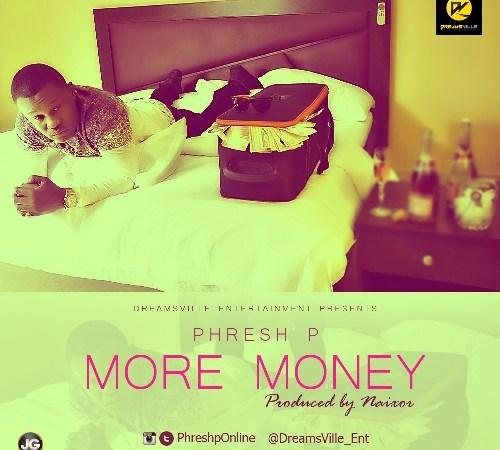 Phresh P – More Money (Prod by Naixor)