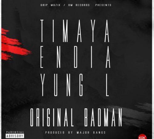 Timaya x Endia x Yung L – Original Badman
