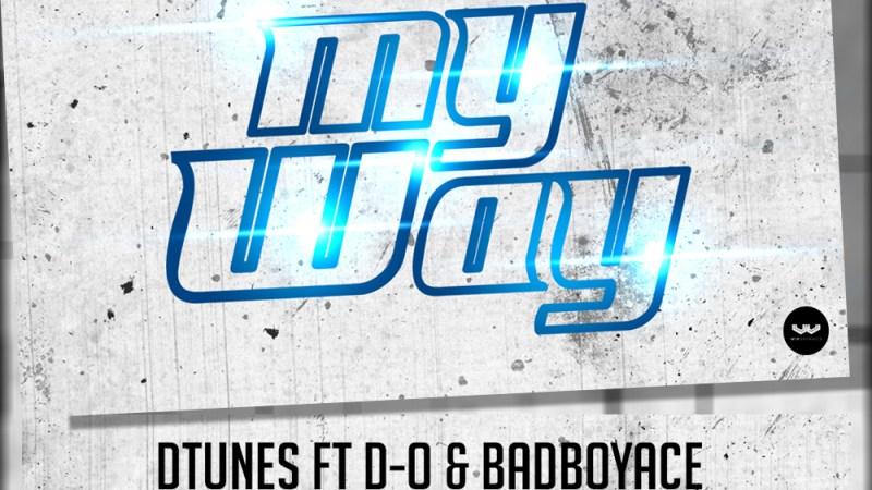 D'tunes ft D-O & BadboyAce – My Way