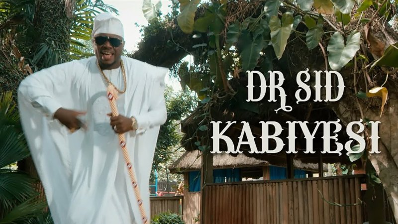 VIDEO: Dr. Sid – Kabiyesi