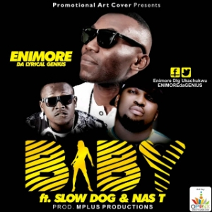 Enimore ft. Slow Dog x Nas T – Baby
