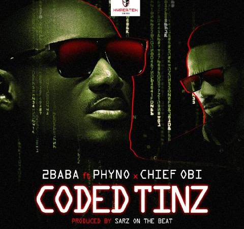 2Baba – Coded Tinz Ft. Phyno x Chief Obi