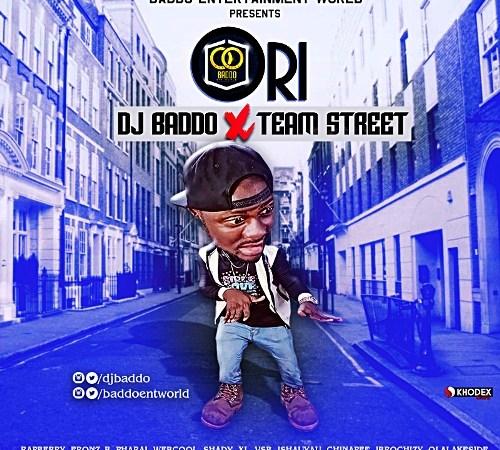 DJ Baddo Ft Team Street – Ori