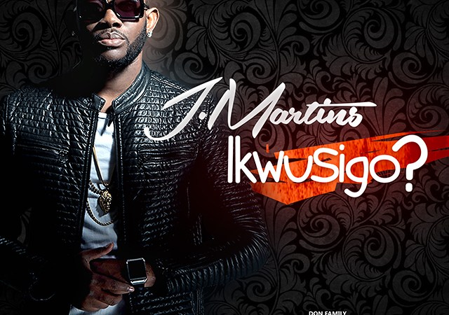 J-Martins – Ikwusigo?