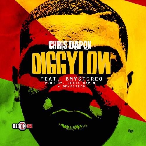 ChrisDapon ft. B-Mystireo - Diggy Low