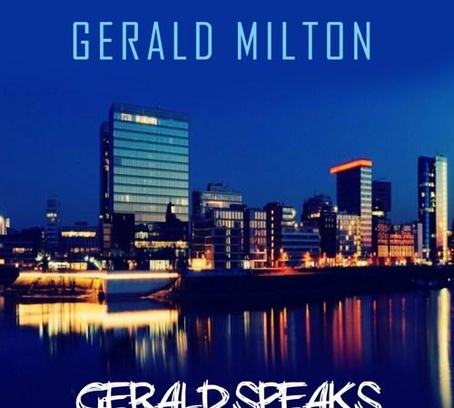 Gerald Milton – Gerald Speaks (Lyrics Video)