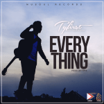 Tyfirst – Everything ft Gracehouse