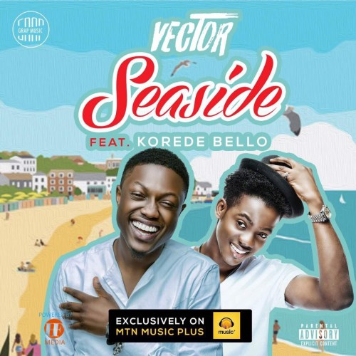 Vector - Seaside ft. Korede Bello