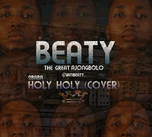 Beaty – 2Baba (Holy Holy Cover)