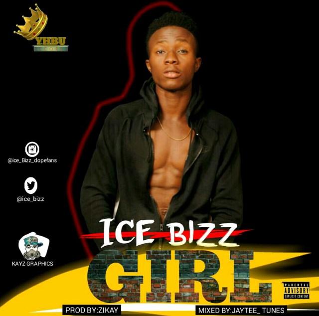 Ice Bizz - Girl (Prod. Zikay)