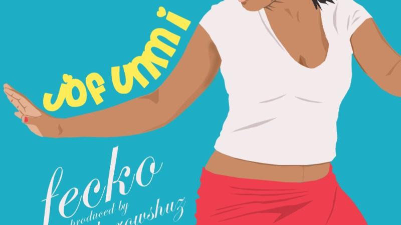 Fecko – Jofunmi (Prod. by Pherowshuz)