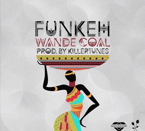Wande Coal – Funkeh (Prod. by Killertunes)