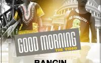 Bangin - Good Morning Africa Ft C-4
