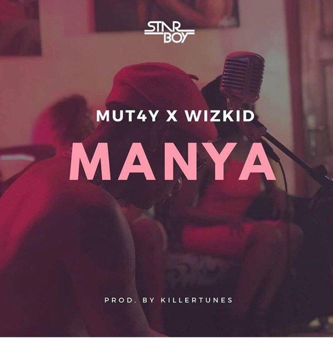 Wizkid - Manya ft Mut4y