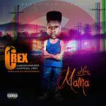 Orex – Hey Mama (Prod. Mystyles Beatz)