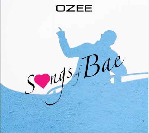 Ozee - Songs Of Bae EP