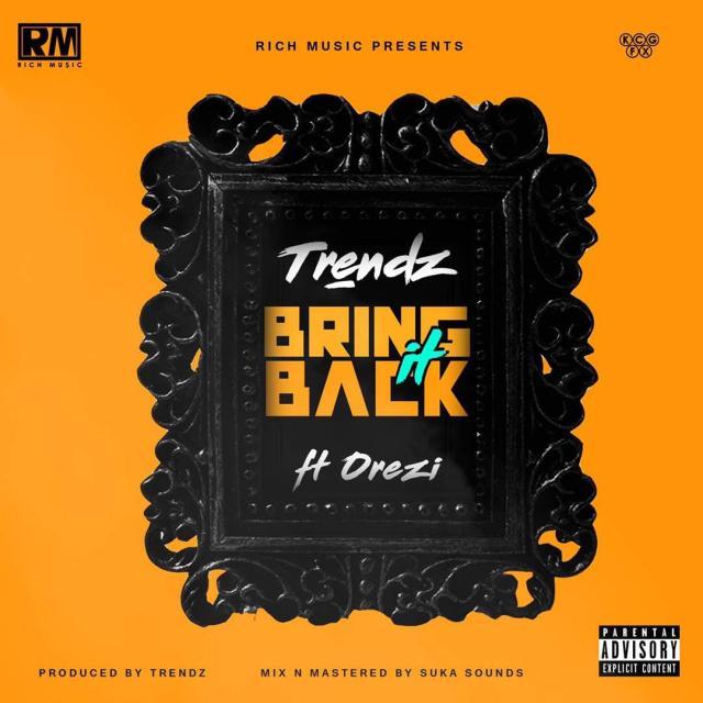 Trendz - Bring It Back ft Orezi