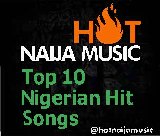 Top 10 Nigerian Hit Songs December 2017