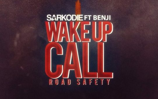 Sarkodie – Wake Up Call (Road Saftey) ft Benji