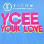 Ycee Your love Lyric Video