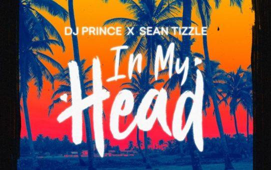 DJ Prince ft Sean Tizzle – In My Head