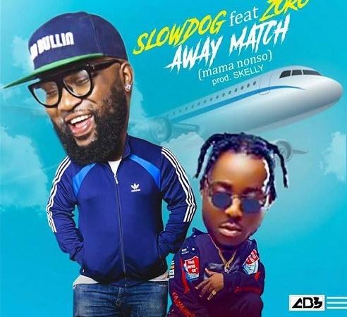 Slowdog ft Zoro – Away Match