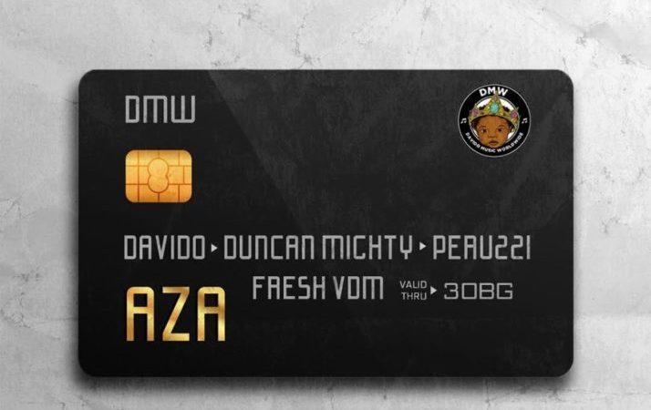 DMW – Aza ft Davido, Duncan Mighty & Peruzzi
