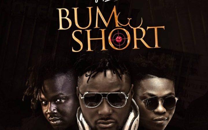 DJ Baddo – Bum Short ft Reekado Banks x Dr. Sid