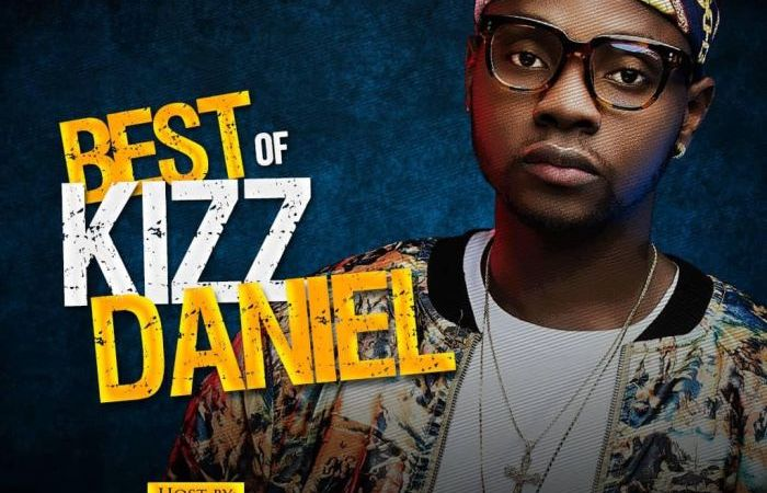 Best Of Kizz Daniel Mix 2018