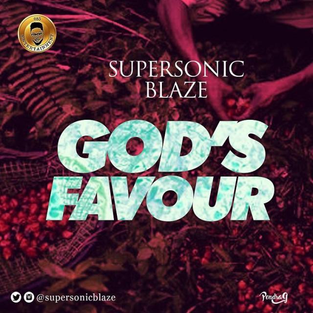 Supersonic Blaze - God's Favour