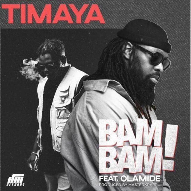 Timaya - Bam Bam ft Olamide