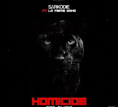 Sarkodie ft La Meme Gang – Homicide