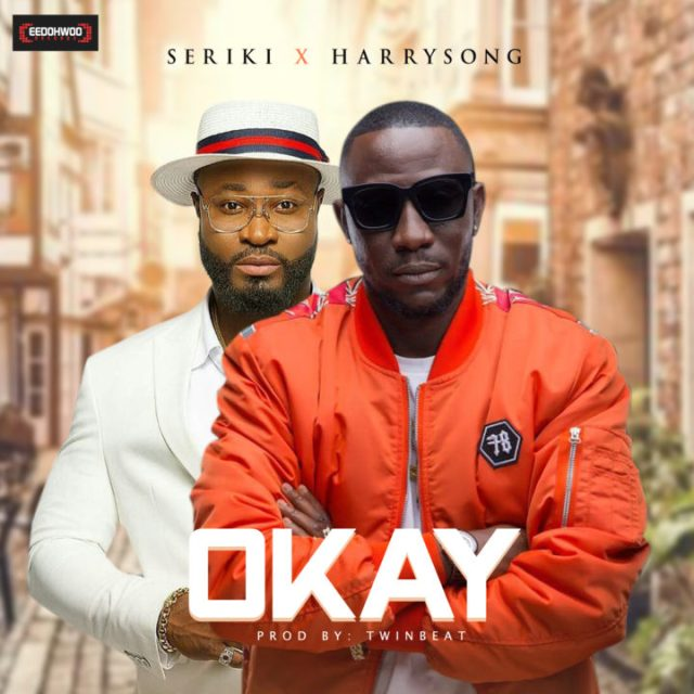 Seriki - Okay ft Harrysong